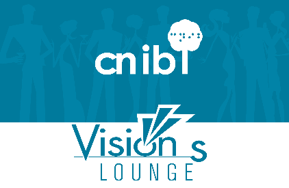 PROUD SPONSOR OF THE CNIB VISIONS LOUNGE EVENT